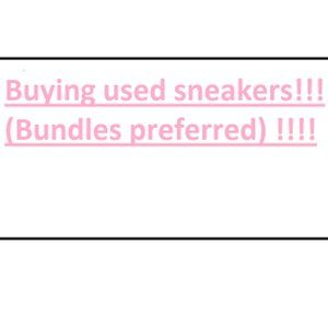 Buying your used sneakers!! (Read description)
